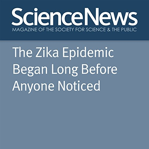 The Zika Epidemic Began Long Before Anyone Noticed audiobook cover art