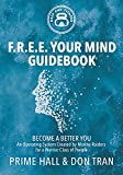 F.R.E.E. Your Mind Guidebook: Become a Better You (English Edition)...