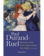 Paul Durand-Ruel: Memoirs of the First Impressionist Art Dealer (1831-1922): Memoir of the First Impressionist Art Dealer (1831-1922)