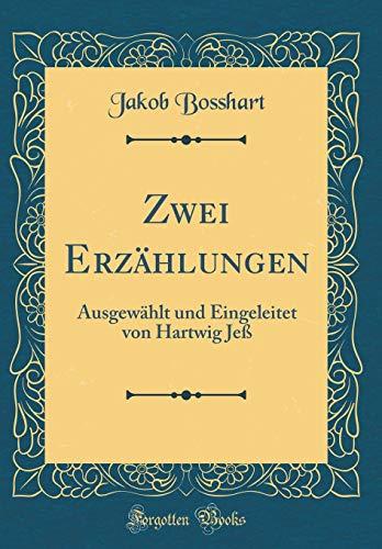 Zwei Erzählungen: Ausgewählt und Eingeleitet von Hartwig Jeß (Classic Reprint)