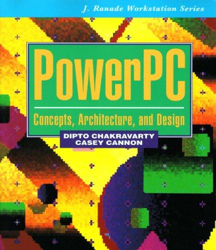 Powerpc: Concepts, Architecture, and Design (J. Ranade Workstation) - Chakravarty, Dipto, Cannon, Casey