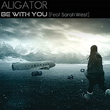 Be with You (feat. Sarah West)