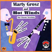The Classic Sessions by Marty & Hot Winds Grosz (2009-10-13)