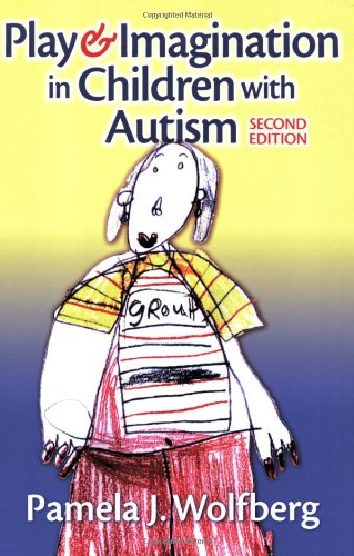 Compare Textbook Prices for Play and Imagination in Children with Autism 2 Edition ISBN 9780807749418 by Wolfberg, Pamela J.