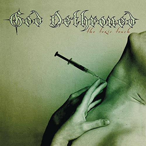 God Dethroned: The Toxic Touch (Audio CD)