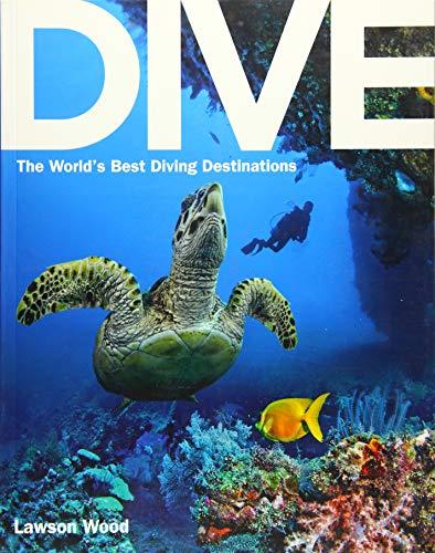 Dive: The World's Best Dive Destinations [Idioma Inglés]