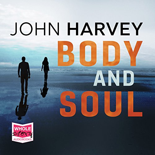 Body and Soul                   By:                                                                                                                                 John Harvey                               Narrated by:                                                                                                                                 Gordon Griffin                      Length: 7 hrs and 45 mins     5 ratings     Overall 4.6