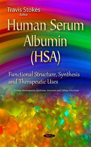 Stokes, T: Human Serum Albumin (HSA) (Protein Biochemistry Synthesis)