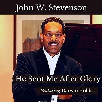 He Sent Me After Glory (feat. Darwin Hobbs)