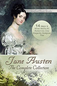 Jane Austen: The Complete Collection (With Active Table of Contents) by [Jane Austen]