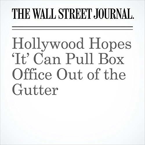 Hollywood Hopes 'It' Can Pull Box Office Out of the Gutter copertina