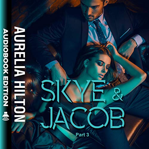 Skye & Jacob: Part 3 audiobook cover art