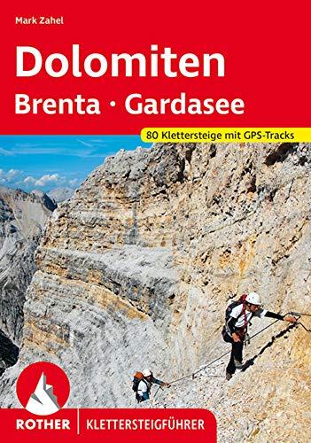 Klettersteige Dolomiten - Brenta - Gardasee: 80 Klettersteige mit GPS-Tracks (Rother Klettersteigführer)