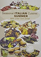 Dare To Cook, Seasonal Italian Cuisine: Summer