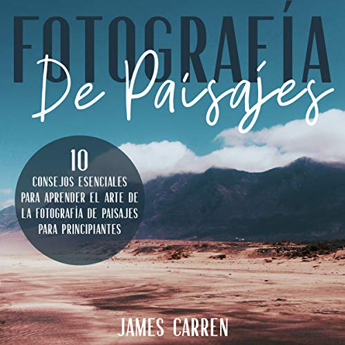 Fotografía de Paisajes [Landscape Photography] audiobook cover art