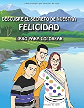 DESCUBRE EL SECRETO DE NUESTRA FELICIDAD (Spanish Edition)