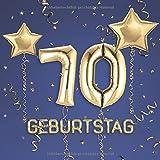70. Geburtstag: Gästebuch zum Eintragen - schöne Geschenkidee für 70 Jahre im Format: ca. 21 x 21 cm, mit 100 Seiten für Glückwünsche, Grüße, liebe ... Geburtstagsgäste, Cover: Zahlen Ballons blau