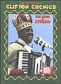 Clifton Chenier: The King of Zydeco by Clifton Chenier