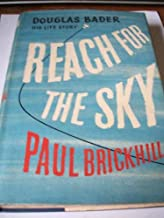 Reach for the sky: the Story of Douglas Bader D.S.O., D.F.C.
