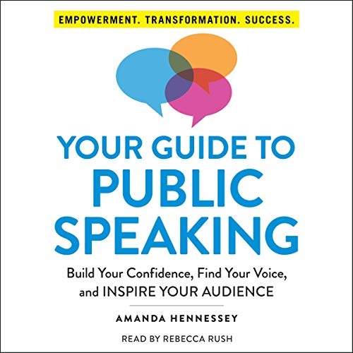 Your Guide to Public Speaking     Build Your Confidence, Find Your Voice, and Inspire Your Audience              By:                                                                                                                                 Amanda Hennessey                               Narrated by:                                                                                                                                 Rebecca Rush                      Length: 6 hrs and 26 mins     Not rated yet     Overall 0.0