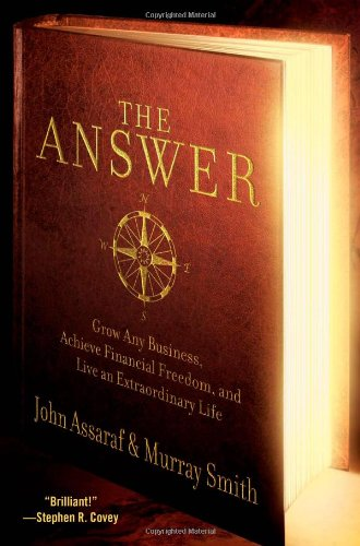 Assaraf John,Smith Murray, The Answer. Grow Any Business, Achieve Financial Freedom, and live an  extraordinary life.