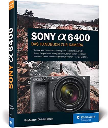 Sony a6400: 100% Praxiswissen und Expertentipps zu Ihrer Kamera