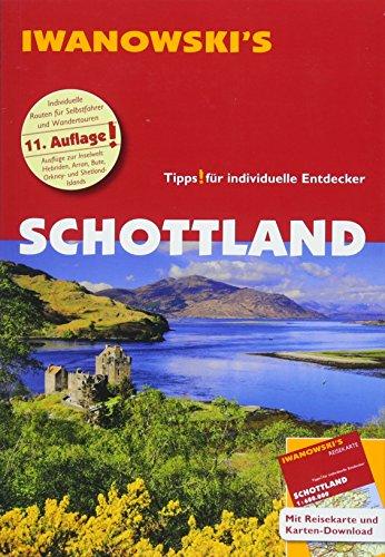 Schottland - Reiseführer von Iwanowski: Individualreiseführer mit Extra-Reisekarte und Karten-Download