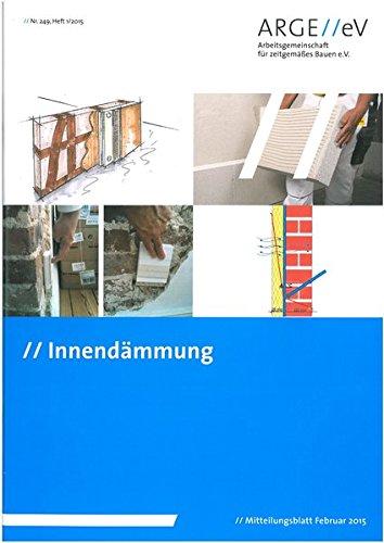 Innendämmung: Verschiedene Dämmsysteme im Überblick (Mitteilungsblatt der Arbeitsgemeinschaft für zeitgemäßes Bauen e. V.)