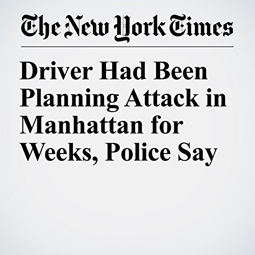 Driver Had Been Planning Attack in Manhattan for Weeks, Police Say copertina