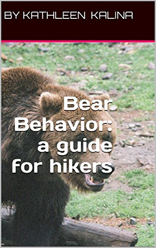 Bear Behavior: a guide for hikers (English Edition)