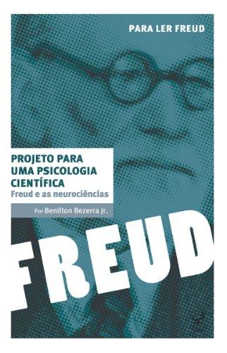 Freud e as neurociências: Projeto para uma psicologia científica (Para ler Freud)