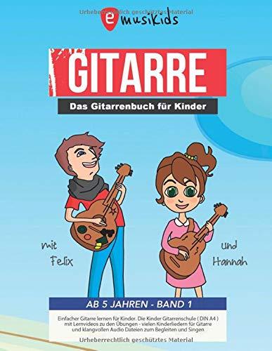 Das Gitarrenbuch für Kinder ab 5 Jahren – BAND 1: Einfacher Gitarre lernen für Kinder | Die Kinder Gitarrenschule (DIN A4) mit Lernvideos zu den ... - Das Gitarrenbuch für Kinder, Band 1)