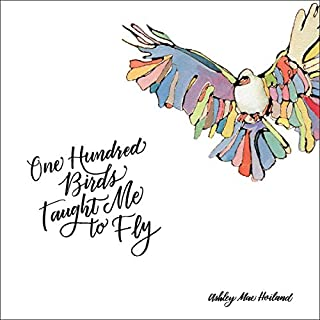 One Hundred Birds Taught Me to Fly cover art
