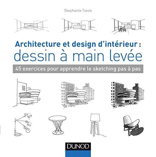 Le livre Architecture et design d'intérieur : dessin à main levée