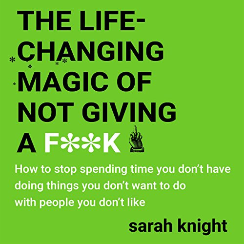 Couverture de The Life-Changing Magic of Not Giving a F**k