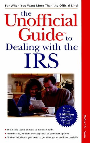 Arco the Unofficial Guide to Dealing With the IRS (The Unofficial Guide Series)