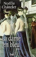La dame en bleu de Noëlle Châtelet