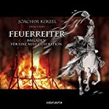 Theodor Fontane, Joachim Kerzel, Eduard Mörike, Friedrich Schiller: Feuerreiter
