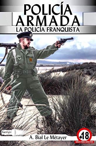 Policía Armada: La policía franquista