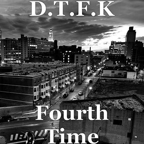 D.T.F.K
