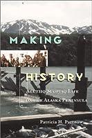 Making History: Alutiiq/Sugpiaq Life on the Alaska Peninsula