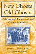 New Ghosts, Old Ghosts: Prisons and Labor Reform Camps in China (Socialism and Social Movements)