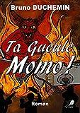 Ta Gueule Momo !: Roman (L2L.LITTERATURE) (French Edition)