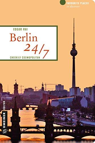 Berlin 24/7: Cheekily cosmopolitan (Lieblingsplätze im GMEINER-Verlag) (English Edition)