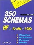 350 schémas HF de 10 KHZ à 1 gHZ. Réception, oscillateurs, émissions, mesure