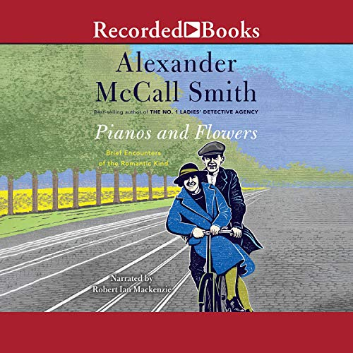 Pianos and Flowers Audiobook By Alexander McCall Smith cover art