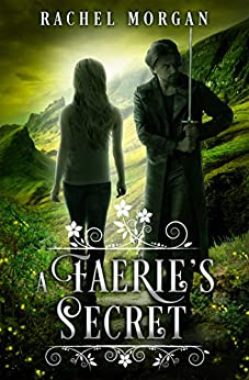 A Faerie's Secret (Creepy Hollow Book 4) by [Rachel Morgan]