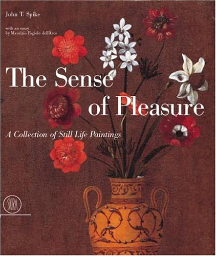 The Sense of Pleasure: A Collection of Still Life Paintings