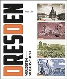 Dresden: Vier Zeiten, vier Ansichten - Peter Ufer