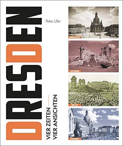 Dresden: Vier Zeiten, vier Ansichten